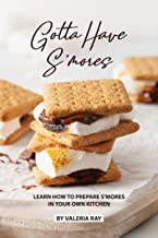 Gotta Have S'mores: Learn How to Prepare S'mores in Your Own Kitchen