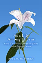 As a Lily Among Thorns: A Story of King Solomon, the Queen of Sheba, and the Goddess of Wisdom