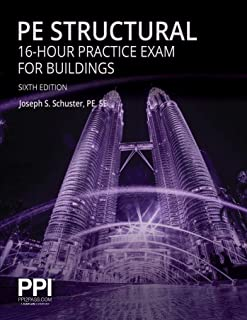 Ppi Pe Structural 16-Hour Practice Exam for Buildings, 6th Edition - Practice Exam with Full Solutions for the Ncees Pe St...