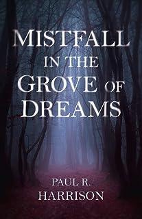 Mistfall in the Grove of Dreams