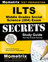 ILTS Middle Grades Social Science (204) Exam Secrets Study Guide: ILTS Test Review for the Illinois Licensure Testing System