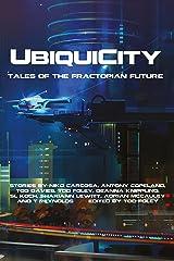 UbiquiCity: Tales of the Fractopian Future Kindle Edition