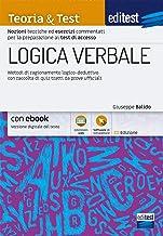 Scaricare Libri LOGICA VERBALE: Metodi di ragionamento logico-deduttivo con raccolta di quiz tratti da prove ufficiali PDF