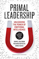 Primal Leadership, With a New Preface by the Authors: Unleashing the Power of Emotional Intelligence (Unleashing the Power of Emotinal Intelligence) (English Edition) Format Kindle