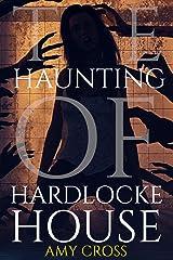 The Haunting of Hardlocke House Kindle Edition