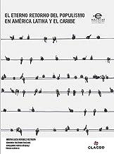 El eterno retorno del populismo en América Latina y el Caribe (Spanish Edition)