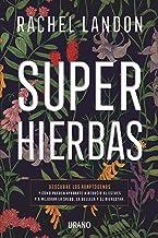 Superhierbas: Descubre los adaptógenos y cómo pueden ayudarte a reducir el estrés y a mejorar la salud, belleza y bienesta...