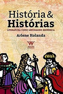 História & Histórias: Literatura como linguagem histórica