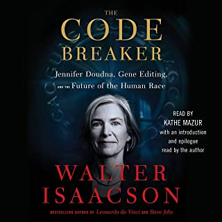 The Code Breaker: Jennifer Doudna and the Race to Save Our Lives