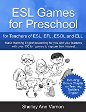 ESL Games for Preschool: for Teachers of ESL, EFL, ESOL and ELL