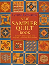 Lynne Edwards' New Sampler Quilt Book: Twenty Techniques for Machines and Hand Patchwork