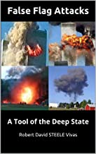 False Flag Attacks: A Tool of the Deep State (Trump Revolution Book 12)