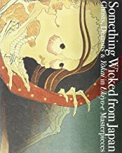 Something Wicked from Japan: Ghosts, Demons & Yokai in Ukiyo-e Masterpieces (Japanese Edition)