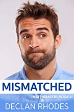 Mismatched: Matchmakers Book 1