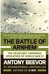 The Battle of Arnhem: The Deadliest Airborne Operation of World War II (English Edition) eBook Kindle