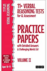 11+ Verbal Reasoning Tests for GL Assessment Practice Papers with Detailed Answers & Challenging Words List: Volume II (Ages 10-11) Kindle Edition