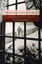 The Boy Who Loved Anne Frank: A Novel: A Novel of Remembering and Forgetting (English Edition)