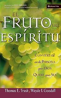 El fruto del Espíritu: Conviértase en la persona que Dios quiere que sea (Spanish Edition)