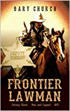 A Johnny Black Classic Western Adventure: Frontier Lawman: The Exciting Fourth Western In The