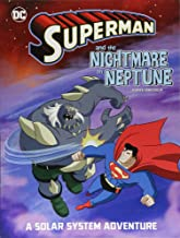 Superman and the Nightmare on Neptune: A Solar System Adventure (Superman Solar System Adventures)