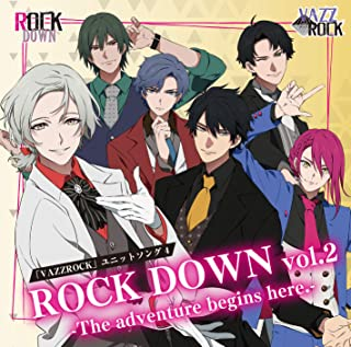 「VAZZROCK」ユニットソング�C「ROCK DOWN vol.2 -The adventure begins here.-」