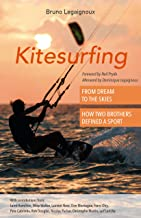 Kitesurfing: From Dream to the Skies, How Two Brothers Defined a Sport