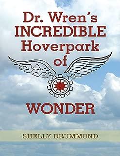 Dr. Wren's Incredible Hoverpark of Wonder