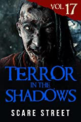 Terror in the Shadows Vol. 17: Horror Short Stories Collection with Scary Ghosts, Paranormal & Supernatural Monsters Kindle Edition