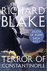 The Terror of Constantinople (Death of Rome Saga Book Two) (Aelric 2) Kindle Edition