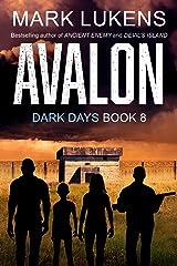 Avalon: Dark Days Book 8: A post-apocalyptic series Kindle Edition