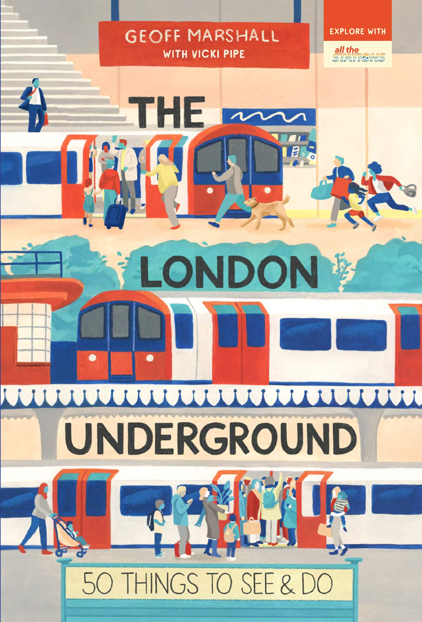 Download The London Underground: 50 Things To See & Do 