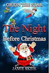 Orion the Star: The Night Before Christmas Kindle Edition