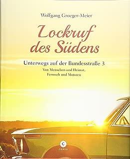Lockruf des Suedens: Unterwegs auf der Bundesstrasse 3 | Von Menschen und Heimat, Fernweh und Motoren