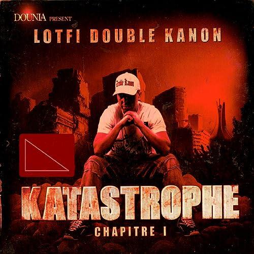 MP3 LOTFI TÉLÉCHARGER KANON ALBUM DOUBLE KATASTROPHE