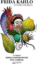 Frida Kahlo: L'amore che brucia (White) (Italian Edition)