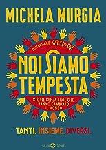 Noi siamo tempesta: Storie senza eroe che hanno cambiato il mondo (Italian Edition)