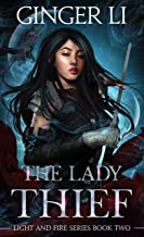 The Lady Thief: An Epic Fantasy (Light and Fire Series Book 2)