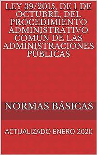 Ley 39/2015, de 1 de octubre, del Procedimiento Administrativo Común de las Administraciones Públicas: ACTUALIZADO ENERO 2...