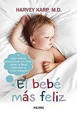 El bebé más feliz (Happiest Baby on the Block) (Educación y familia) (Spanish Edition) Kindle Edition