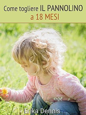 Come togliere il pannolino a 18 mesi: Bambini felici e autonomi senza pannolino