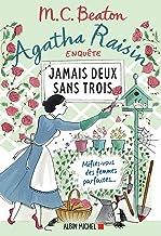 Livres Agatha Raisin enquête 16 - Jamais deux sans trois : Méfiez-vous des femmes parfaites... PDF