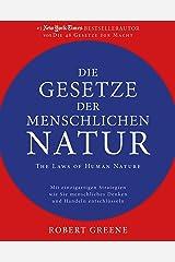 Die Gesetze der menschlichen Natur - The Laws of Human Nature: Mit einzigartigen Strategien wie Sie menschliches Denken und Handeln entschlüsseln (German Edition) Kindle Edition