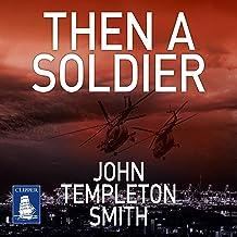 Then a Soldier: John Winter, Book 3