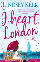 I Heart London: Hilarious, heartwarming and relatable: escape with this bestselling romantic comedy (I Heart Series, Book 5)