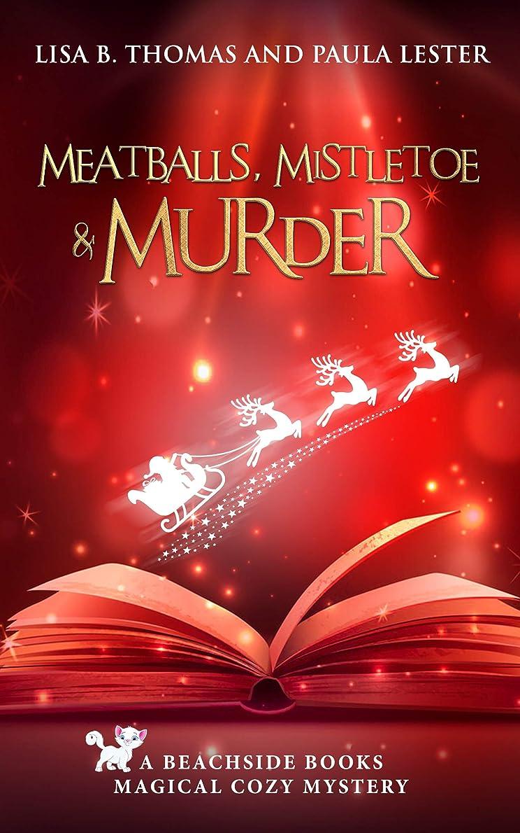 クリエイティブラジカルアレルギーMeatballs, Mistletoe and Murder (Beachside Books Magical Cozy Mystery Book 5) (English Edition)