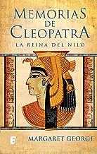 La Reina del Nilo (Memorias de Cleopatra 1): MEMORIAS DE CLEOPATRA I (Spanish Edition)