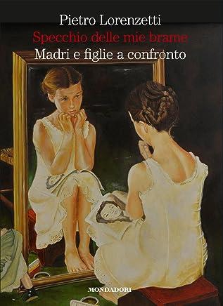 Specchio delle mie brame: Madri e figlie a confronto