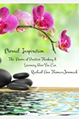 Eternal Inspiration: The Power of Positive Thinking & Learning How You Can Kindle Edition