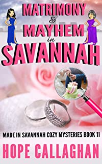 Matrimony & Mayhem: A Made in Savannah Cozy Mystery (Made in Savannah Cozy Mysteries Series Book 11)