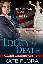 Liberty or Death (The Thea Kozak Mystery Series, Book 6)